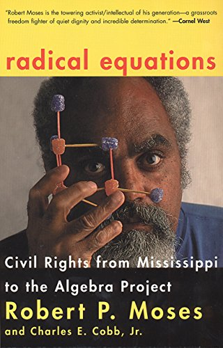 Radical Equations: Civil Rights from Mississippi to the Algebra Project