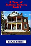 A Year of Indiana History - Book 1: 366 Indiana History Stories (366 Days in Indiana History) (Volume 1)