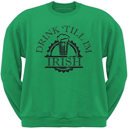 Old Glory ST. Patricks Day - Drink Till Im Irish Irish Green Adult Sweatshirt - X-Large (Im Drunk Green T-shirt)
