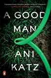 A Good Man: A Novel