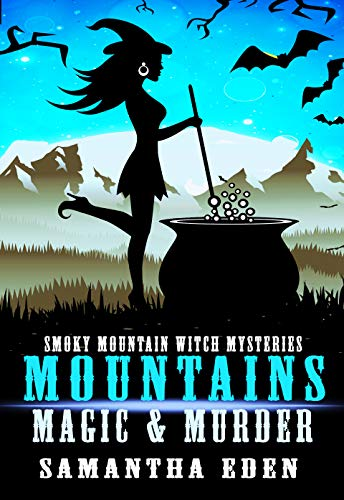Mountains, Mystery, and Magic (Smoky Mountain Witch Cozy Mysteries Book 1) by [Eden, Samantha]