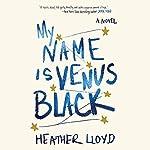 My Name Is Venus Black | Heather Lloyd