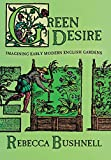 Green Desire: Imagining Early Modern English Gardens