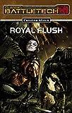 Royal Flush: BattleTech-Roman 18 (BattleTech: BT-Romane)