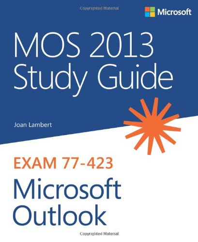 MOS 2013 Study Guide for Microsoft Outlook by Joan Lambert, Publisher : Microsoft Press