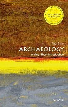 Archaeology: A Very Short Introduction (Very Short Introductions) por [Bahn, Paul]