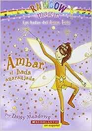 Ambar, el Hada Anaranjada Las hadas del Arco Iris: Rainbow