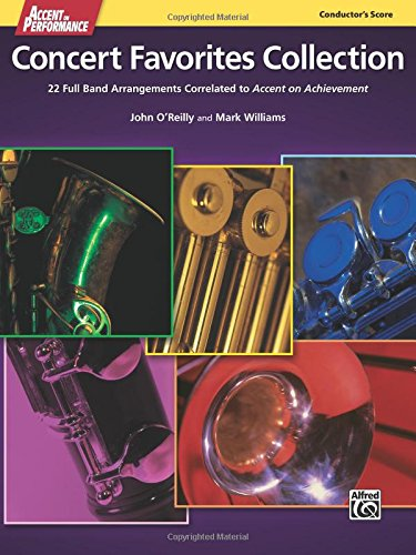 Accent on Performance Concert Favorites Collection: 22 Full Band Arrangements Correlated to Accent on Achievement (Score