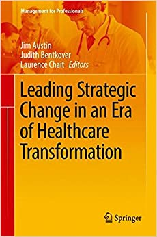 Descargar Libro Kindle Leading Strategic Change In An Era Of Healthcare Transformation Documento PDF