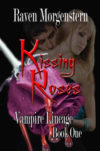 Kissing Roses (Vampire Lineage Book 1) ()