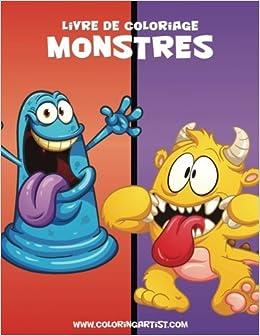 Livre De Coloriage Monstres 1 Volume 1 French Edition Nick