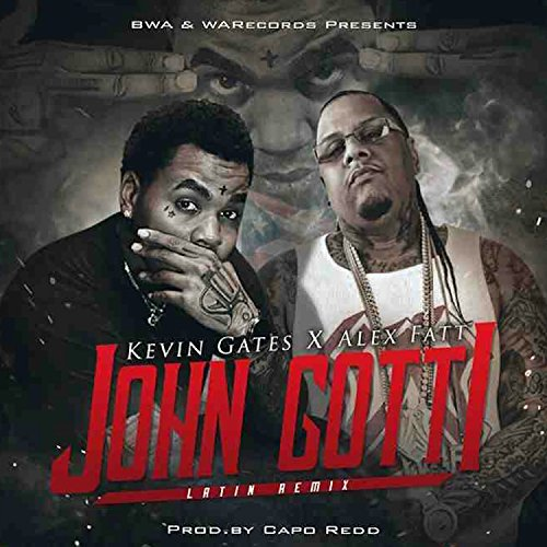 John Gotti (Latin Remix) - Single [Explicit] (Kevin Gates John Gotti)