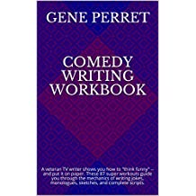 Comedy Writing Workbook: A veteran TV writer shows you how to