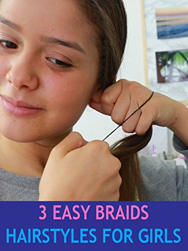 3 Easy Braids Hairstyles For