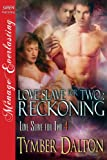 Love Slave for Two: Reckoning [Love Slave for Two 4] (Siren Publishing Menage Everlasting)