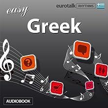 Rhythms Easy Greek Audiobook by  EuroTalk Ltd Narrated by Jamie Stuart