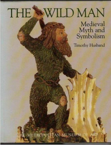 (The Wild Man: Medieval Myth and Symbolism)