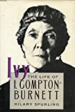 Ivy: The Life of I. Compton-Burnett