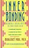 Inner Bonding, Margaret Paul, 0062507109