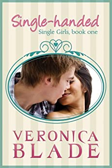 Single-handed (Single Girls Book 1) by [Blade, Veronica]