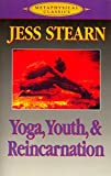 Yoga, Youth & Reincarnation (Ilr Bulletin) by Jess Stearn (1993-01-03)