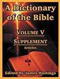A Dictionary of the Bible, , 1410217302