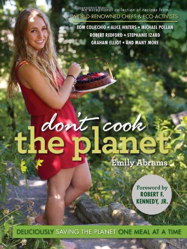 Read Online Don't Cook the Planet: Deliciously Saving the Planet One Meal at a Time PDF