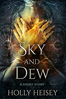 Sky and Dew by [Heisey, Holly]