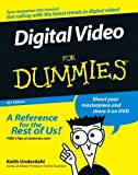 Digital Video for Dummies, Keith Underdahl, 0471782785
