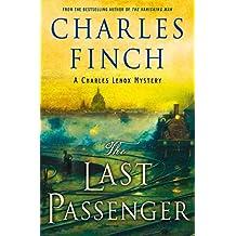 The Last Passenger: A Charles Lenox Mystery (Charles Lenox Mysteries Book 13)