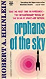 Orphans of the Sky 1ST Edition Thus D2618 Edition