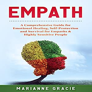 Empath: 2 in 1: A Comprehensive Guide for Emotional Healing, Self-Protection and Survival for Empaths & Highly Sensitive People Audiobook