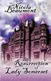 The Resurrection of Lady Somerset, Nicola Beaumont, 1601540663