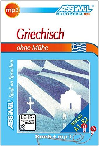 ASSiMiL Selbstlernkurs für Deutsche / ASSiMiL Griechisch ohne Mühe: Lehrbuch (Niveau A1 - B2) mit mp3-CD