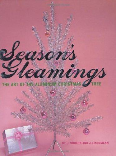 Season's Gleamings: The Art of the Aluminum Christmas Tree (Sale Aluminum Trees Christmas For Vintage)