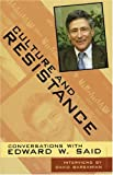 Culture and Resistance, Edward W. Said, 0896086712
