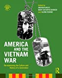 America and the Vietnam War : Re-Examining the Culture and History of a Generation, Wiest, Andrew, 0415995302