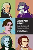 Classical Music Insights, Betsy Schwarm, 1426994206