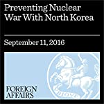 Preventing Nuclear War With North Korea   Van Jackson