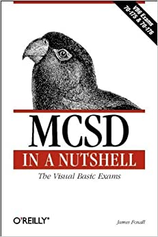 MCSD in a Nutshell (In a Nutshell (O'Reilly)) by James Foxall MCSD (2000-10-15)
