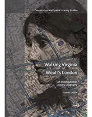 Walking Virginia Woolf's London: An Investigation in Literary Geography