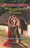 Protected by the Warrior (Love Inspired Historical)