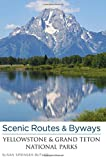 img - for Scenic Routes & Byways Yellowstone & Grand Teton National Parks book / textbook / text book