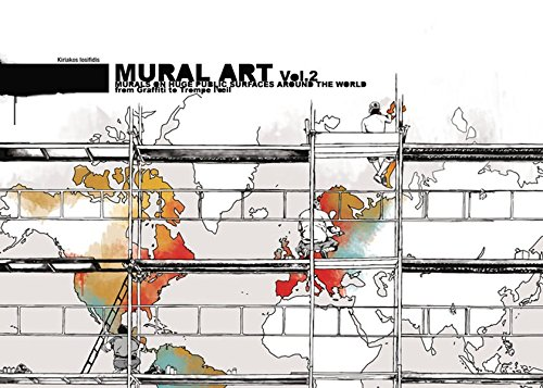 (Mural Art 2: Murals on Huge Public Surfaces Around the World from Graffiti to Trompe L'oeil)