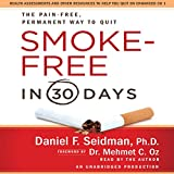 Smoke Free in 30 Days: The Painless, Permanent Way to Quit for Good