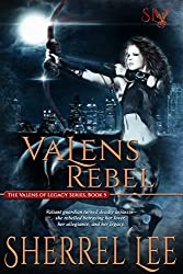 Valens Rebel, Urban Fantasy, Book 5 (The Valens of Legacy)