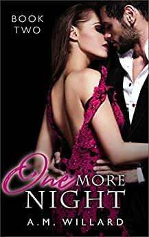 One More Night (One Night Book 2) by [Willard, A.M.]