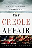 img - for The Creole Affair: The Slave Rebellion that Led the U.S. and Great Britain to the Brink of War book / textbook / text book