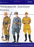 Wehrmacht Auxiliary Forces, Nigel Thomas and C. Jurado, 1855322579