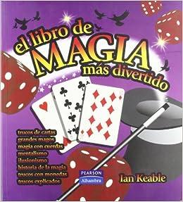 El Libro de Magia Mas Divertido (Spanish Edition): Ian ...